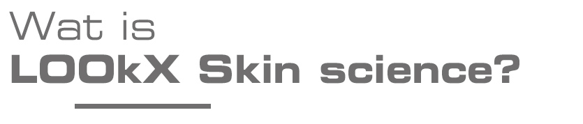 Kop Wat is LOOkX Skin science